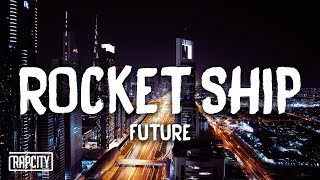 Future - Rocket Ship (Lyrics)