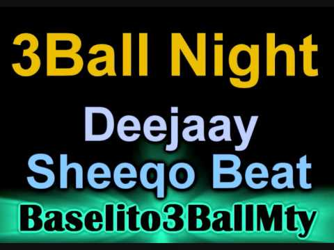 DJ Sheeqo Beat - 3Ball Night (3BallMTY! 2010)