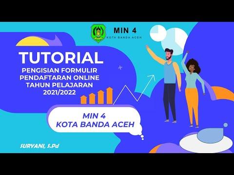 Tutorial Pengisian Form Ppdb Online Min 4 Kota Banda Aceh Tp 2021 2022 Youtube
