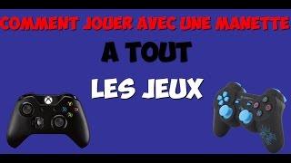 TUTO   COMMENT JOUER AVEC LA MANETTE A TOUT LES JEUX   FR - HD