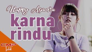 Happy Asmara - Karna Rindu