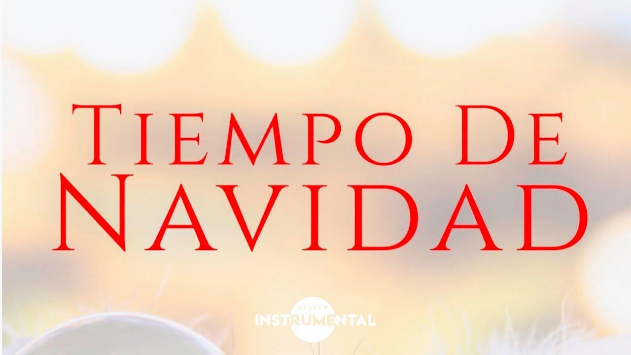 Tiempo de Navidad /  Música Navideña Instrumental  / Christmas Music
