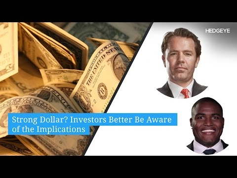 Strong Dollar? Investors Better Be Aware of the Implications