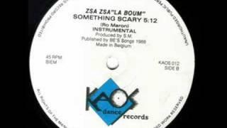 Zsa Zsa Laboum - Something scary 1988