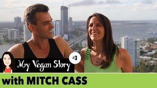 Episode 3: My Husband's Vegan Story - MITCH CASS (Interview Series)