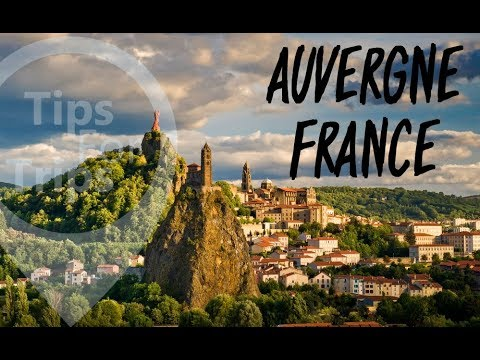 Tips for trips - Auvergne, France