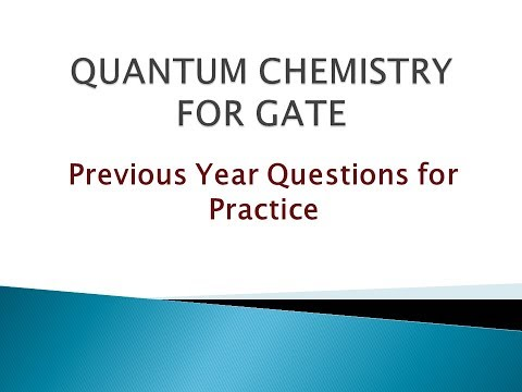 Quantum Chemistry for GATE
