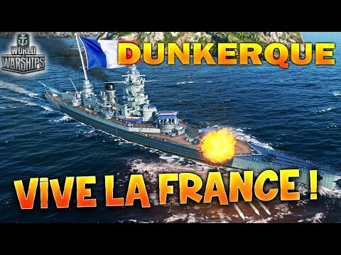 VIVE LA FRANCE ! - DUNKERQUE : WORLD OF WARSHIPS