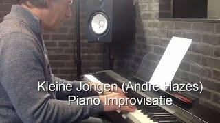 Kleine Jongen - Andre Hazes Piano Improvisatie Kleine Jongen door Rene