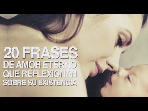 20 Frases De Amor Eterno Que Reflexionan Sobre Su Existencia Youtube
