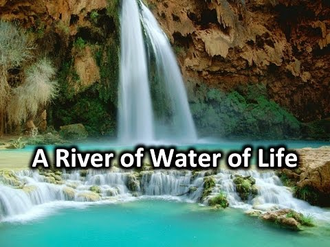 A River of Water of Life