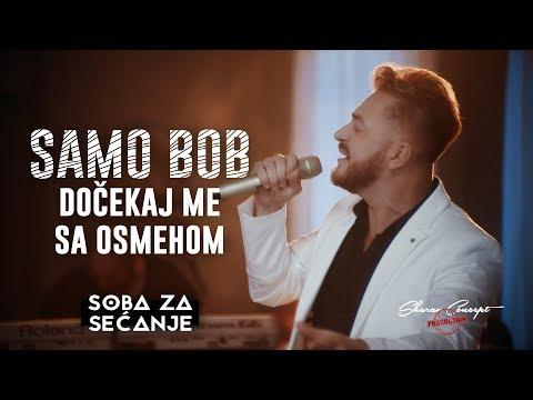 SAMO BOB - DOČEKAJ ME SA OSMEHOM (Official Live Video 2019)