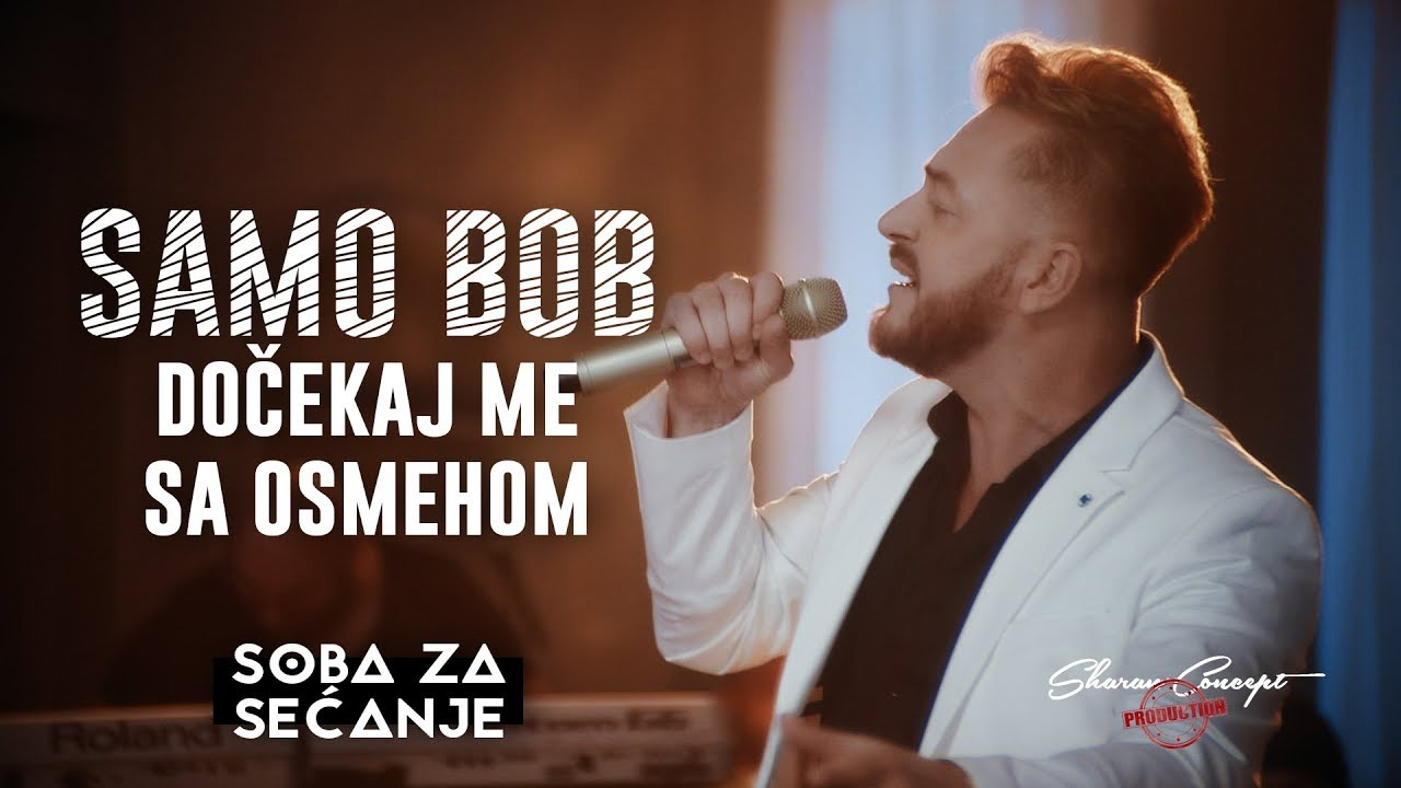 SAMO BOB - DOČEKAJ ME SA OSMEHOM (Official Live Video 2019)