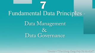 7 Fundamental Principles For Data Management and Data Governance