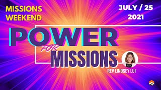 25 JULY 2021 | Power For Missions | Reverend Lindsey Lui | Faith Assembly of God Church