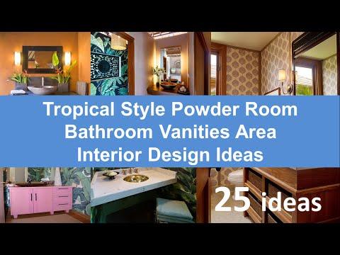 25 Tropical Style Powder Room/bathroom Vanities Area Interior Design Ideas