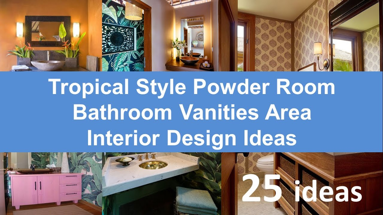 25 Tropical Style Powder RoomBathroom Vanities Area Interior Design