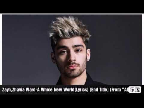"zayn,zhavia-ward-a-whole-new-world(lyrics)-(end-title)-(from-""alladin""-)"