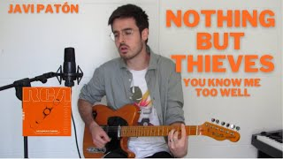 You Know Me Too Well - Nothing But Thieves (cover by Javi Patón)