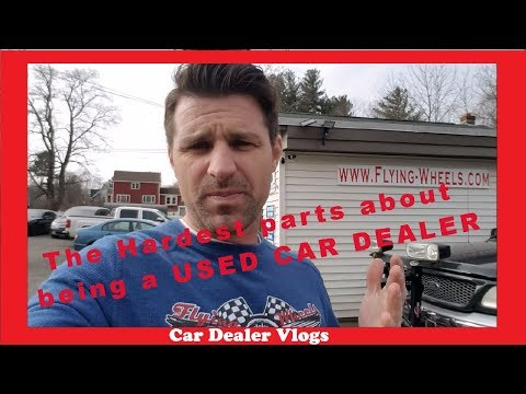 Everything I HATE About Being A USED CAR DEALER