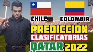 Predicción CHILE  VS. COLOMBIA [Fecha 2] [Clasificatorias Qatar 2022] Análisis Jean Pierre Bonvallet