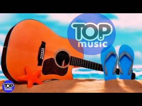 SPANISH GUITAR CHILLOUT TOP MUSIC 2018  SUMMER EMOTIONS LATIN RELAXING MUSIC