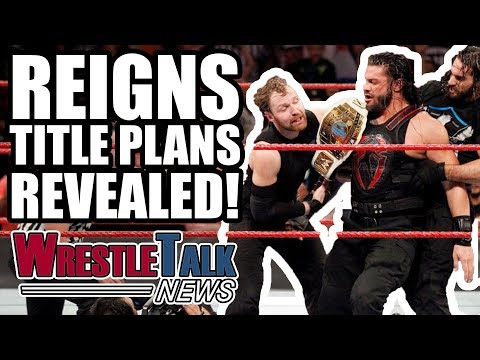 Roman Reigns Title WWE Plans REVEALED! | WrestleTalk News Nov. 2017