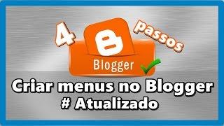Como criar Menus no Blogger em 4 passos  ( Atualizado )