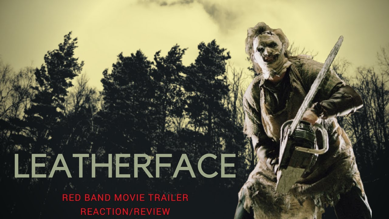 Leatherface  Red Band Trailer Reaction Review Youtube