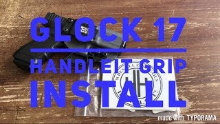 Glock 17 Handleit Grip Install