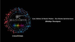 Cem Adrian ft  Hande Mehan - Sen Benim Sarkilarimsin Resimi