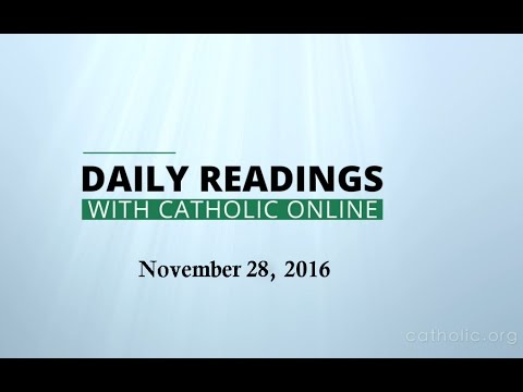 Daily Reading for Monday, November 28th, 2016 HD