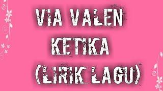 Via Vallen - Ketika (Lirik Lagu)