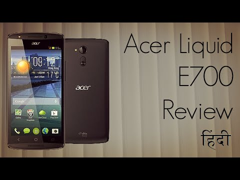 Acer Liquid E700 Review in Hindi