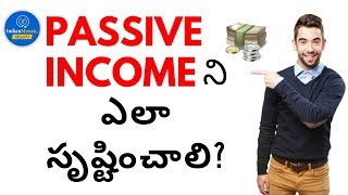 Passive Income - How to Create Passive Income in Telugu | IndianMoney Telugu |  EP 306