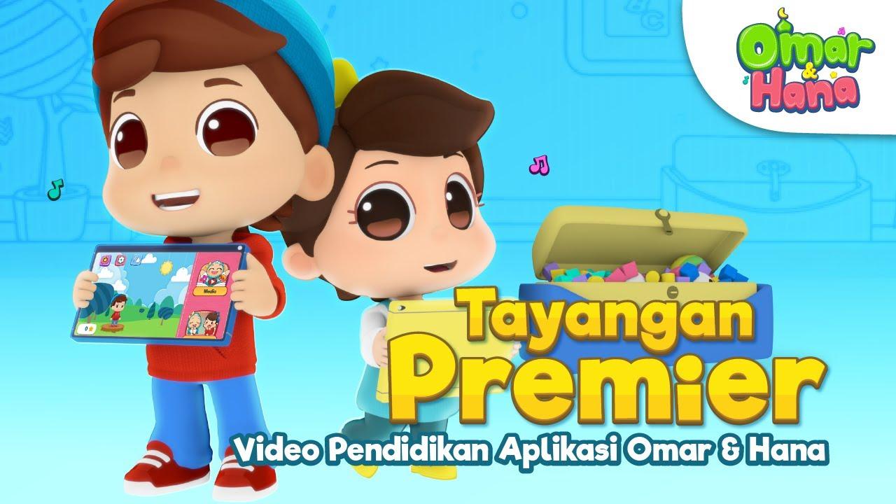 Omar & Hana | Tayangan Premier Video Pendidikan Aplikasi Omar & Hana