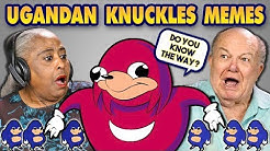 ELDERS REACT TO UGANDAN KNUCKLES MEMES