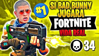 IF BAD BUNNY WILL PLAY FORTNITE IN REAL LIFE
