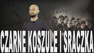 Czarne koszule i sraczka - narodziny faszyzmu we Włoszech. Historia Bez Cenzury