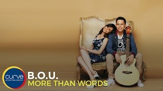 B.O.U - More Than Words (Lyric Video)