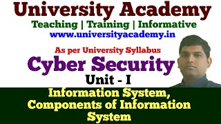 L2: Cyber Security Tutorial In Hindi| Information System | Component of information system