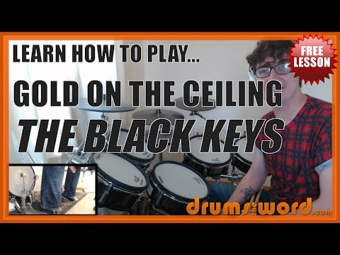 ★ Gold On The Ceiling (The Black Keys) ★ FREE Full-Song Drum Lesson | How To Play Drums