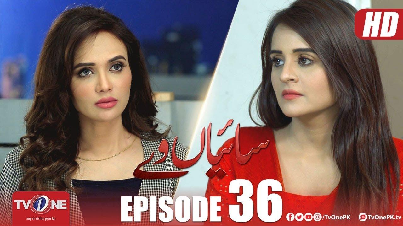 Saiyaan Way Episode 36 TV One 4 Feb