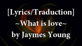 Lyrics Traduction What Love Jaymes Young