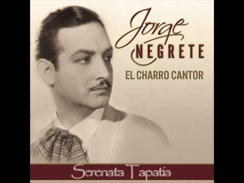 Jorge Negrete - Serenata Tapatia