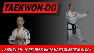 Forearm & Knife-Hand Guarding Block - Taekwon-Do Lesson #8