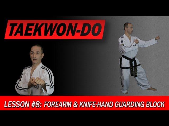 Forearm & Knife-Hand Guarding Block - Taekwon-Do Lesson #8