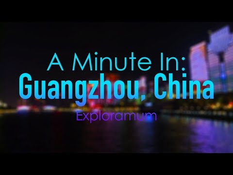 A Minute In Guangzhou - China | Exploramum