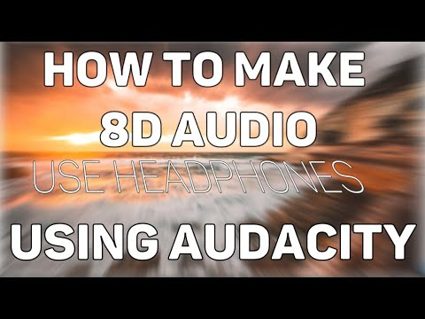 How To Make 8D Audio Using Audacity
