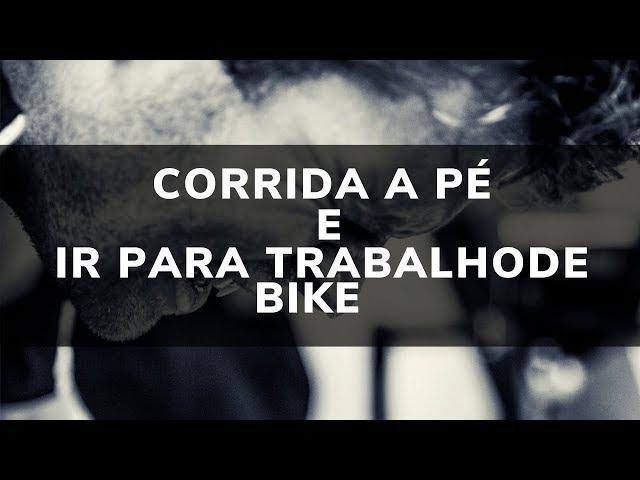 INTERFERÊNCIA DA CORRIDA A PÉ E IR PARA O TRABALHO DE BIKE